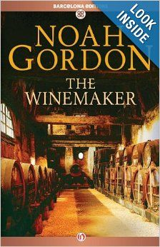 The Winemaker by Noah Gordon.  Cover image from amazon.com.  Click the cover image to check out or request the historical fiction kindle.