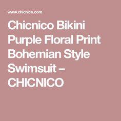 Chicnico Bikini Purple Floral Print Bohemian Style Swimsuit – CHICNICO
