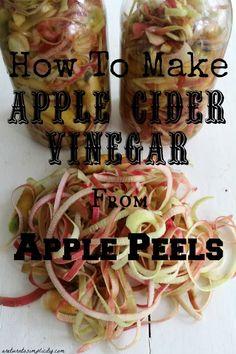 How to make Apple Cider Vinegar from Apple Peels. | areturntosimplicity.com…