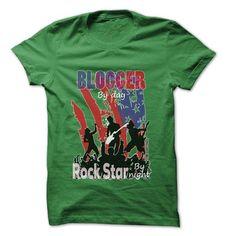 Blogger Rock T Shirts, Hoodies. Check price ==► https://www.sunfrog.com/LifeStyle/Blogger-Rock-Rock-Time-Cool-Job-Shirt-.html?41382