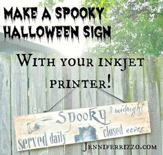 Make a spooky wood Halloween sign with your inkjet printer..... - Jennifer Rizzo