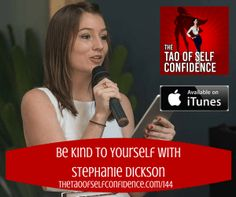 Be Kind To Yourself With Stephanie Dickson