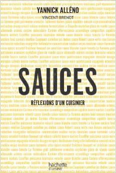 Sauces, réflexion d'un cuisinier http://www.amazon.fr/Sauces-r%C3%A9flexions-cuisinier-Yannick-All%C3%A9no/dp/2012387691/ref=sr_1_5?s=books&ie=UTF8&qid=1415644623&sr=1-5