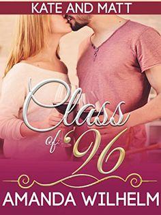 Class of '96: Kate and Matt by Amanda Wilhelm https://www.amazon.com/dp/B01M32V44F/ref=cm_sw_r_pi_dp_x_m8nhyb70235PN