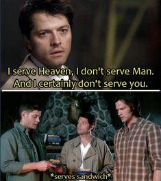 I serve Heaven, I don't serve Man. And I certainly don't serve you. *serves sandwich* Supernatural Cas funny