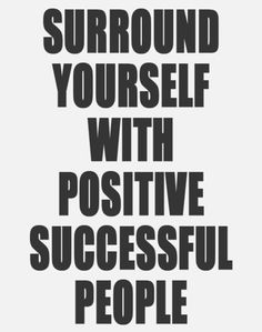 Surround yourself with successful people. #yourhealthcoach
