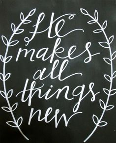 He Makes All Things New Chalkboard Art