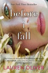 one of the best books i've ever read. ...and yes, i do read. for fun. Before I Fall by Lauren Oliver