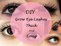Top 10 DIY Secrets to Grow Long & Thick Eye Lashes By Contributor: Moupee Every woman wants to look charming and beautiful. There are certain features