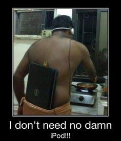 I don't need no damn iPod!