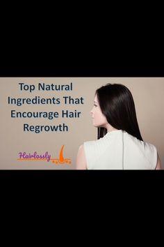 Top Natural Ingredients That Encourage Hair Regrowth Regrow Hair Naturally, Stop Hair Loss, Hair Regrowth, Encouragement, Nature, Naturaleza, Nature Illustration, Off Grid, Natural