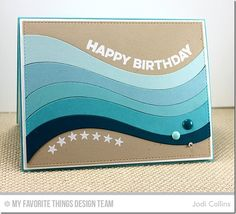 Wavy Greetings, Ride the Wave Die-namics - Jodi Collins Kids Birthday Cards, Happy Birthday Me, Kid N Teenagers, Mft Stamps, Die Cut Cards, Cards For Friends, Winter Cards, Sympathy Cards, Masculine Cards