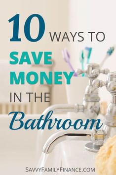 Frugal tips to save money in the bathroom. Learn how to easily use less water and spend less on toiletries and other bath products. #frugal #savemoney #bathroom via @savvyfamfinance