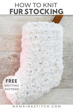 Love this pretty, knit stocking! The free knitting pattern is easy enough for beginners because the entire thing uses the knit stitch. I love the look of faux fur and it's so trendy this season. This makes for a great Christmas gift, or even put a little gift inside of it. #knittingpattern #christmas #handmade #knittingpattern via @MamaInAStitch