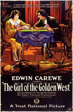 The Girl of the Golden West (1923) Stars: Sylvia Breamer, J. Warren Kerrigan, Russell Simpson, Rosemary Theby, Nelson McDowell, Charles McHugh ~  Director: Edwin Carewe
