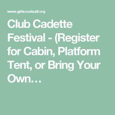 Club Cadette Festival - (Register for Cabin, Platform Tent, or Bring Your Own…