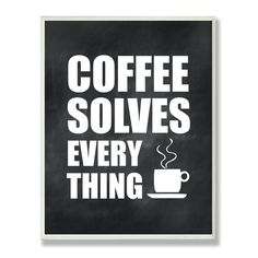 Stupell Industries Coffee Solves Everything Chalkboard Look Textual Art & Reviews | Wayfair