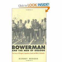 One of my favorite all-time reads.  Tremendous insight into the running movement in America and the making of America's most beloved runners, Steve Prefontaine.  Bowerman and the Men of Oregon: The Story of Oregon's Legendary Coach and Nike's Co-founder