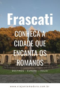 Frascati, Roma, Itália. Worlds Of Fun, Wayfarer, Getting To Know, City, Romans, Destinations