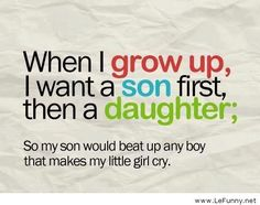 I want a son first  http://funphotololz.com/funny/i-want-a-son-first/