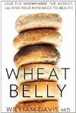 Wheat Belly: Lose the Wheat, Lose the Weight - 10 Top picked Diet / Weight Loss Books