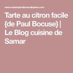 Tarte au citron facile {de Paul Bocuse} | Le Blog cuisine de Samar