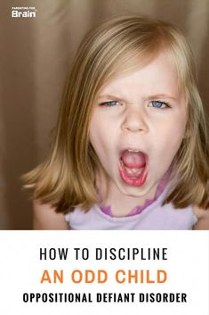 Oppositional Defiant Disorder Strategies - How to Discipline a Child with ODD - Parenting For Brain Oppositional Defiant Disorder Strategies, Oppositional Defiance, Odd Disorder, Disorders, Peaceful Parenting, Gentle Parenting, Parenting Toddlers, Parenting Hacks, Autism Parenting