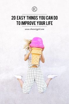 20 Easy Things You Can Do to Improve Your Life #theeverygirl