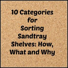 10 Categories for Sorting Sandtray Shelves: How What and Why by Amy Flaherty LPE-I :: PlayTherapyPage Recreational room Sand Therapy, Therapy Games, Therapy Tools, Therapy Activities, Therapy Ideas, Speech Therapy, Sandplay Therapy, Sand Play, School Counseling