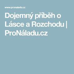 Dojemný příběh o Lásce a Rozchodu   ProNáladu.cz