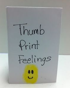 Thumb print feelings book - good way for kid to identify their current feeling/ mood, express it thru little smiley thumb art & in written