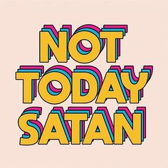 Check out this awesome 'Not+Today+Satan' design on Check out this awesome 'Not+Today+Satan' design on Funny words - typography - Inspiring Quotes About Life, Inspirational Quotes, Typographie Fonts, Le Vent Se Leve, Happy Words, Typography Poster, Typography Quotes, Cute Typography, Typography Letters