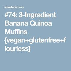 #74: 3-Ingredient Banana Quinoa Muffins {vegan+glutenfree+flourless}