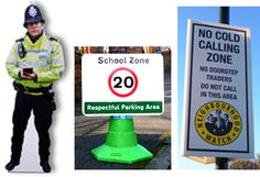 Cut out cop sign; School Zone Speed Sign; Neighbourhood Watch No Cold Calling Sign