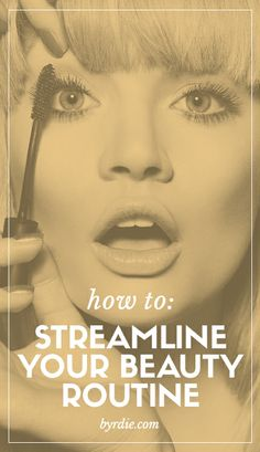 How to streamline your beauty routine so you can get ready faster. // #beauty #makeup #tips