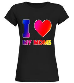 """# I Love My Moms LGBT LGBTQ Mother's DayT-Shirt .  Special Offer, not available in shops      Comes in a variety of styles and colours      Buy yours now before it is too late!      Secured payment via Visa / Mastercard / Amex / PayPal      How to place an order            Choose the model from the drop-down menu      Click on """"Buy it now""""      Choose the size and the quantity      Add your delivery address and bank details      And that's it!      Tags: I Love My Moms LGBT LGBTQ Mother's…"""