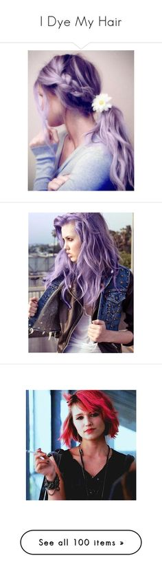 """""""I Dye My Hair"""" by the-heretic-child ❤ liked on Polyvore featuring beauty products, haircare, hair, pictures, hairstyles, hair styles, people, backgrounds, hair color and cabelos"""