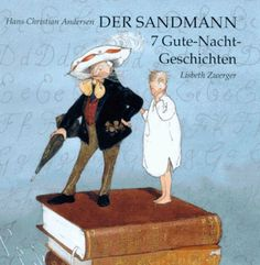 Hans Christian Andersen | Der Sandmann. 7 Gute-Nacht-Geschichten (Bilder von Lisbeth Zwerger)