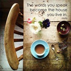 """""""As palavras que você diz se tornam a casa em que você vive!"""" Hafiz   #espaçovajra #now #namaste"""