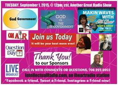 *In less than two hours  You don't want to miss this one☆  ^GOD and GOVERNMENT  Hot-Topic-Tuesday, (09/01/15), @ 12pm,  cst,   ☆What does the Bible say about Government ☆God's Law vs Man's Law  Let's Clear the Air on the Air....  New Contest starts today, September 1st,  2015!  MUST enter to win!!  IntellectualRadio.com, click on LIVE @ 12pm, cst, an iheartradio station!