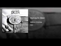 Melissa Etheridge - Walking On Water