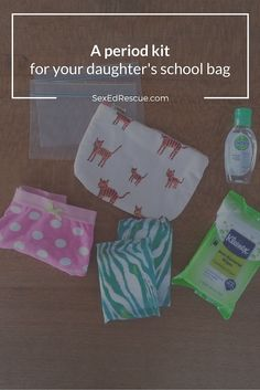 Prepare your daughter for her first period by making up a period kit that she can keep in her school bag.