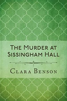 The Murder at Sissingham Hall (An Angela Marchmont Mystery, Book 1)