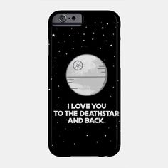 Love you to the moon and back, Death Star, Star Wars, Star Wars puns, cell phone case, art