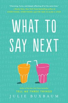 Favourite books of 2017 ~ What to Say Next by Julie Buxbaum. I fell in love with this YA novel. I can't stop recommending it!