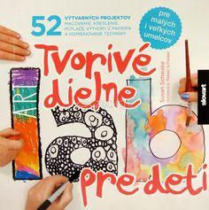 Tvorivé dielne pre deti - 52 výtvarných projektov – maľovanie, kreslenie, potlače, výtvory z papiera a kombinované techniky | Susan Schwake | 12,95 € - obrázok