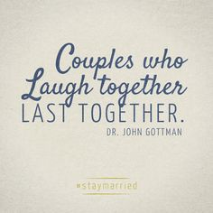 Couples who laugh together last together - Dr. John Gottman on #staymarried
