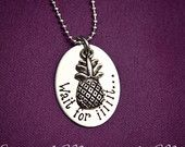 """Psych inspired """"Wait for iiiit..."""" hand stamped Shawn and Gus custom made necklace with pineapple charm"""