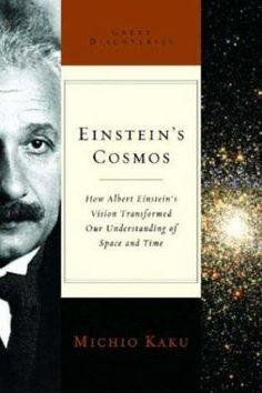Einstein's cosmos : how Albert Einstein's vision transformed our understanding of space and time