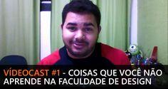 Vídeocast #1 - Coisas que você não aprende na faculdade de design